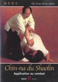 Chi-Na du Shaolin, Application au combat-Dr Yang Jwing-Ming