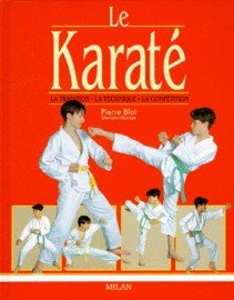 Le Karate-Traditions, Techniques, Competition