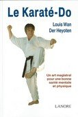 Le Karate-Do-Louis Wan Der Heyoten
