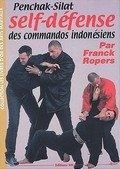 Penchac-Silat, Self defense des commandos indonesiens-Franck Ropers